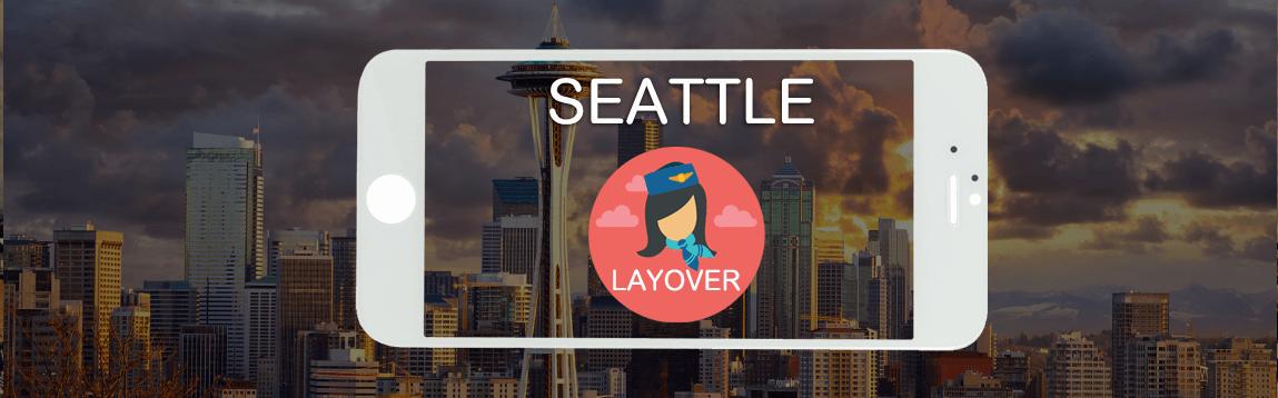 Seattle Layover Tips For Flight Attendants | WOC