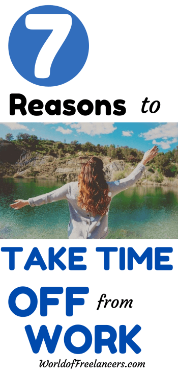 7 reasons to take time off from work