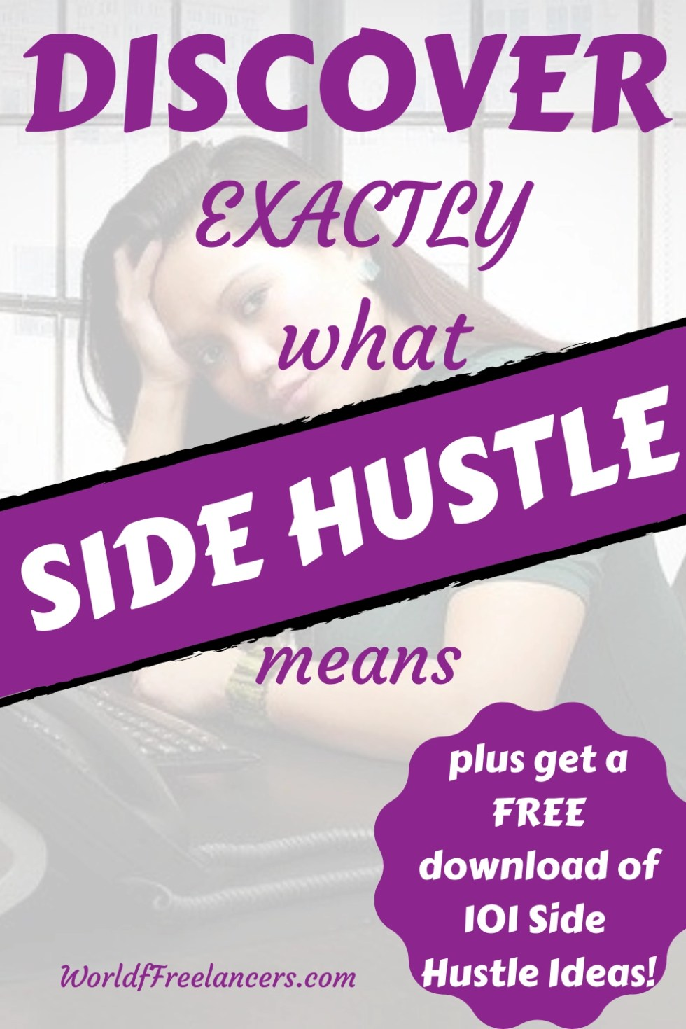 Woman with long, dark hair sitting at desk with computer, with her head in hand with purple, black and white text saying discover exactly what side hustle means