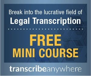 Free Transcribe Anywhere Legal Transcription mini-course