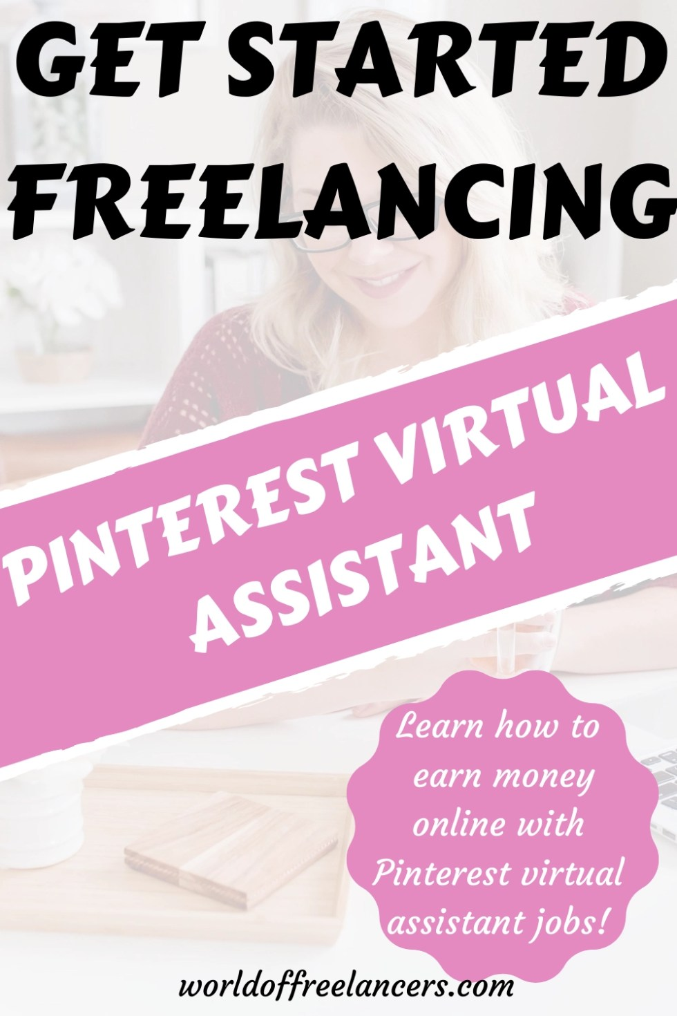 Pinterest image of smiling blonde woman at laptop with text get started freelancing Pinterest virtual assistant
