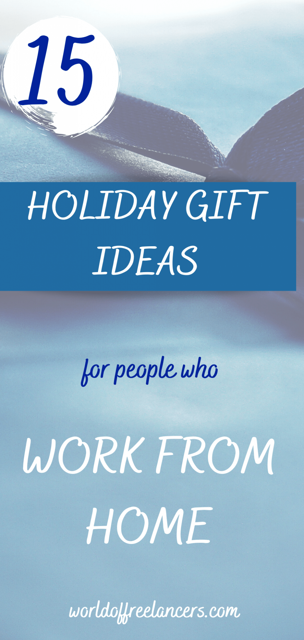 15 Holiday Gift Ideas for People Who Work from Home