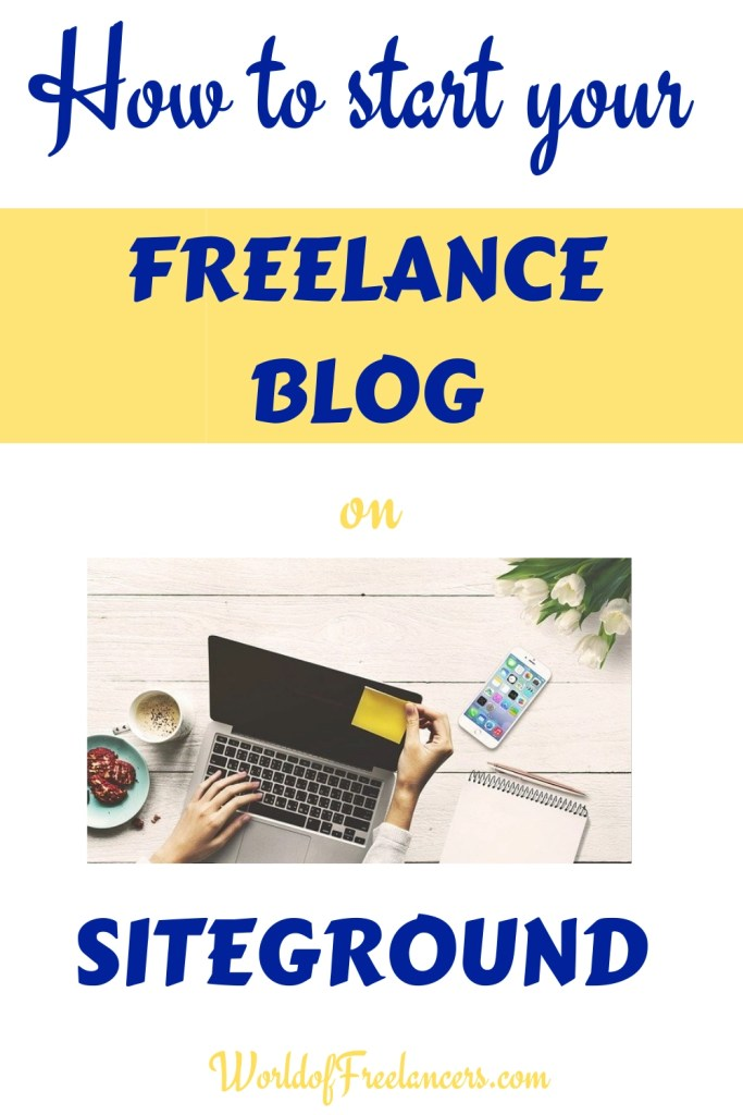 How to start your freelance blog on SiteGround