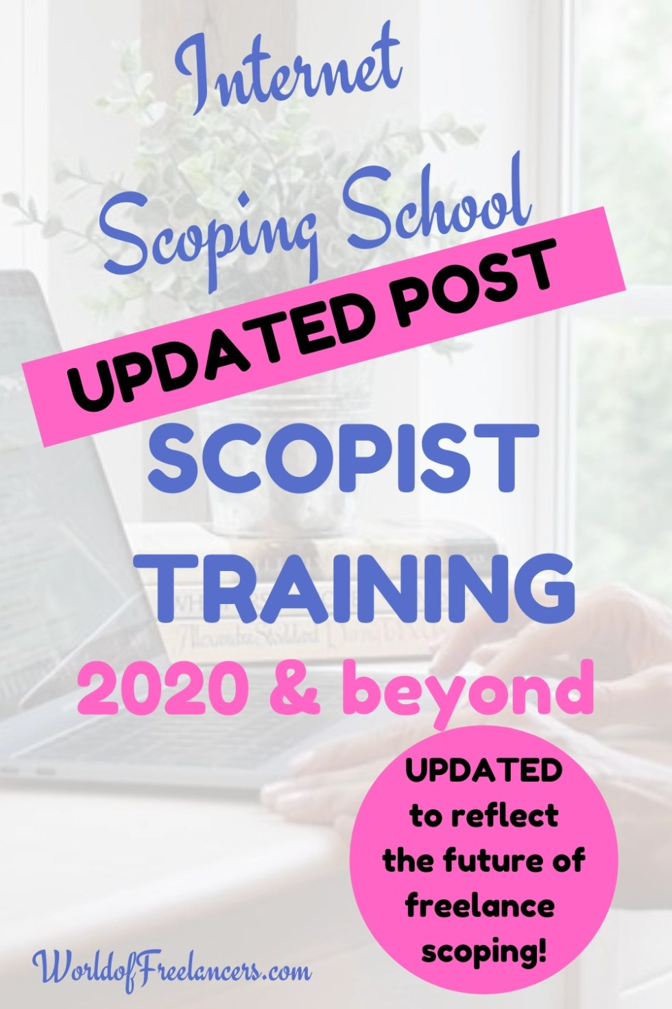 Pinterest image of woman's hands on laptop keyboard with text Internet Scoping School updated post scopist training 2020 and beyond