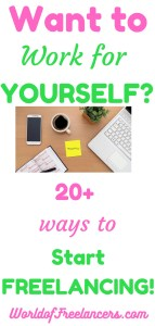 Want to work for yourself - 20+ ways to start freelancing