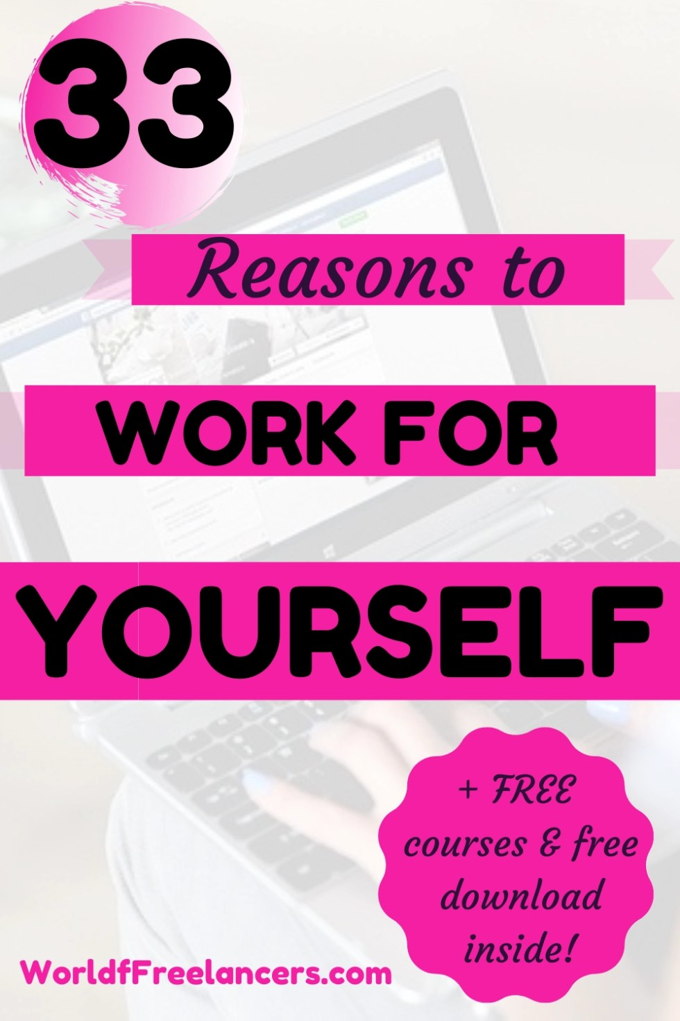 Pinterest image woman's hands on laptop in lap with text 33 reasons to work for yourself