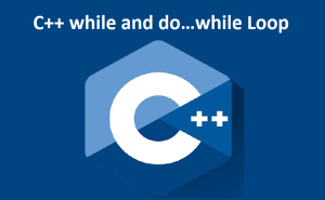 C++ while and do…while Loop