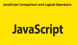 JavaScript Comparison and Logical Operators