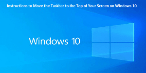 How to Move the Taskbar to the Top of Your Screen on Windows 10
