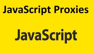 JavaScript Proxies