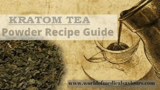 Kratom tea powder recipe guide