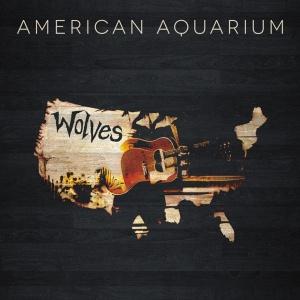 07 American Aquarium - Wolves