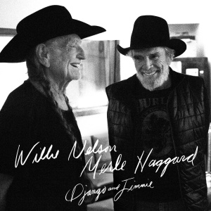 Willie Nelson & Merle Haggard Django And Jimmie