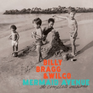 Billy Bragg & Wilco - Mermaid Avenue (The Complete Sessions)