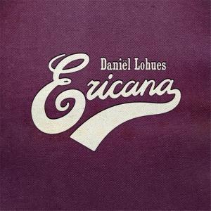 Daniël Lohues - Ericana