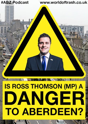 is TORY ross thomson MP (aberdeen south) a danger to aberdeen