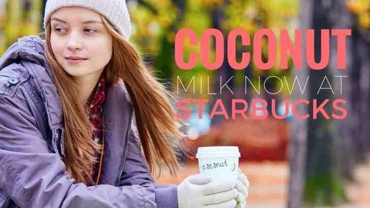 Starbucks Adds Coconut Milk to All U.S. Menus
