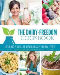The Dairy-Freedom Cookbook
