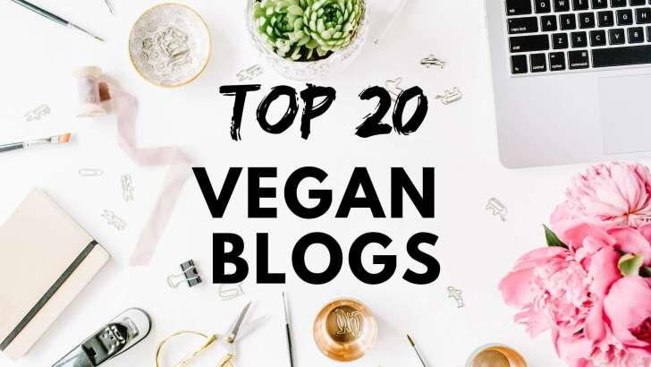 Top 20 Vegan Food Blogs You Should Follow