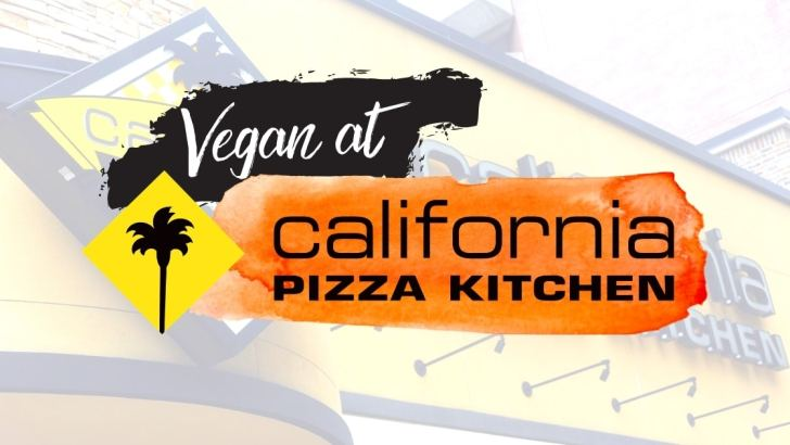 How to Order Vegan at California Pizza Kitchen