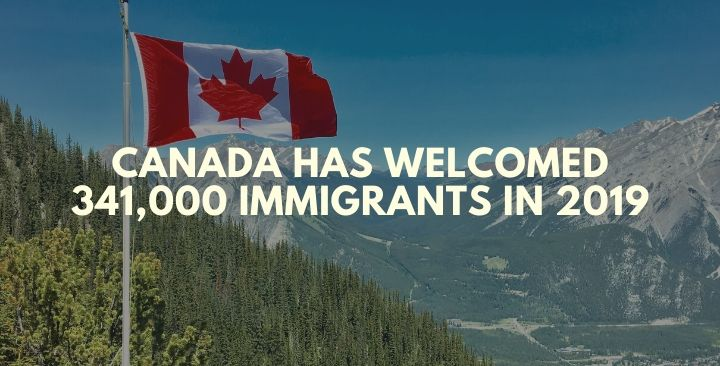 Canada has welcomed 341,000 immigrants in 2019