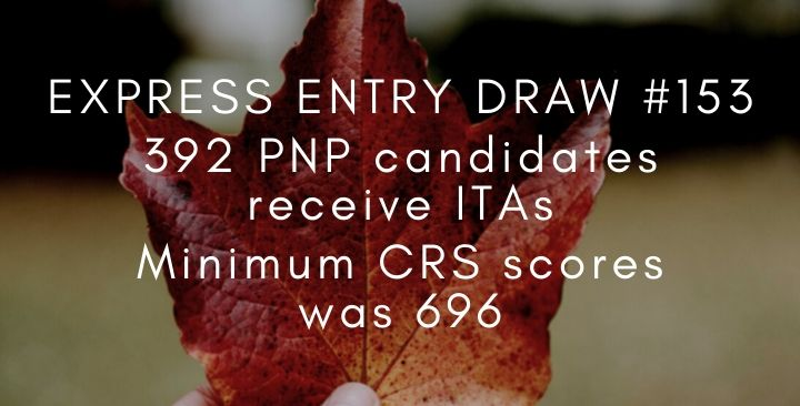 Express Entry Draw #153 : 392 PNP candidates receive ITAs
