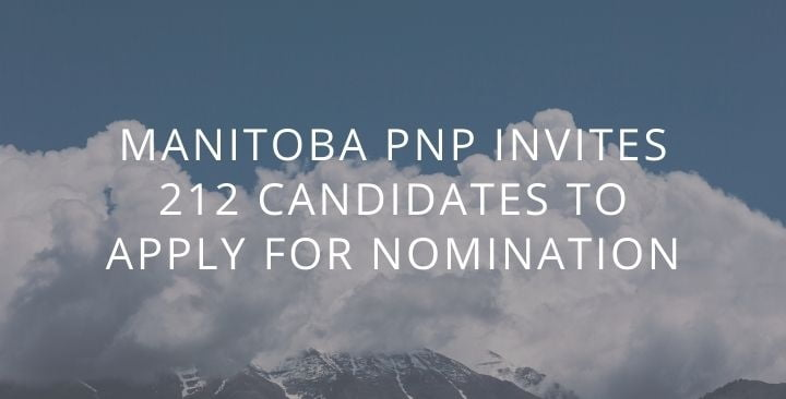 Manitoba PNP invites 212 candidates to apply for nomination