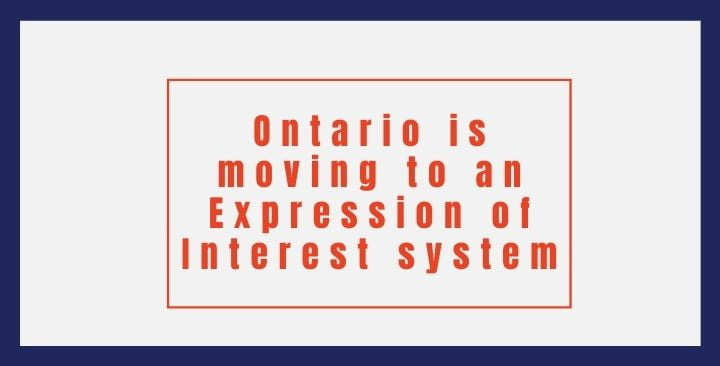 Ontario is moving to an Expression of Interest system