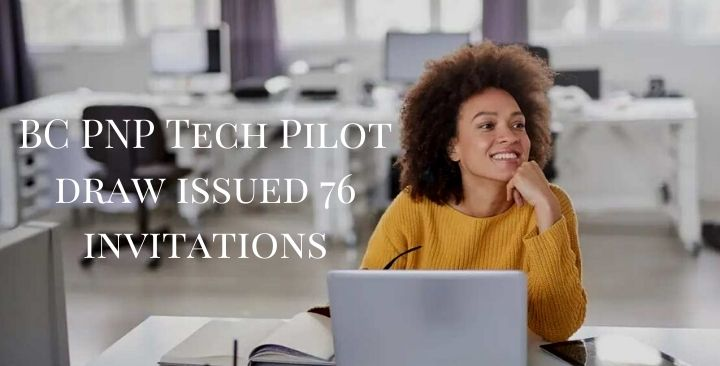 BC PNP Tech Pilot draw issued 76 invitations
