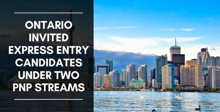 Ontario invited Express Entry candidates under two PNP streams