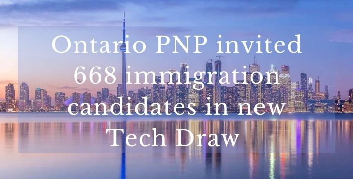 Ontario PNP invited 668 immigration candidates in new Tech Draw
