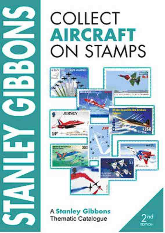 Stanley Gibbons Collect Aircraft on Stamps – 2nd edition