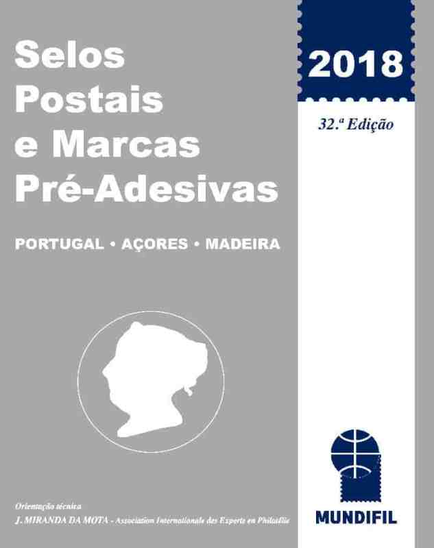 Mundifil Catalog of Postage Stamps and Pre-Adhesive Marks of Portugal, Azores and Madeira 2018
