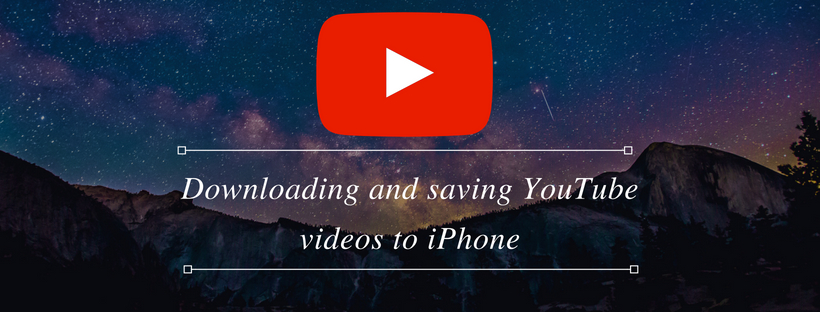 Downloading and Saving YouTube Videos to iPhone