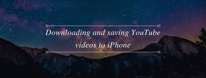 Download and save YouTube videos to iPhone