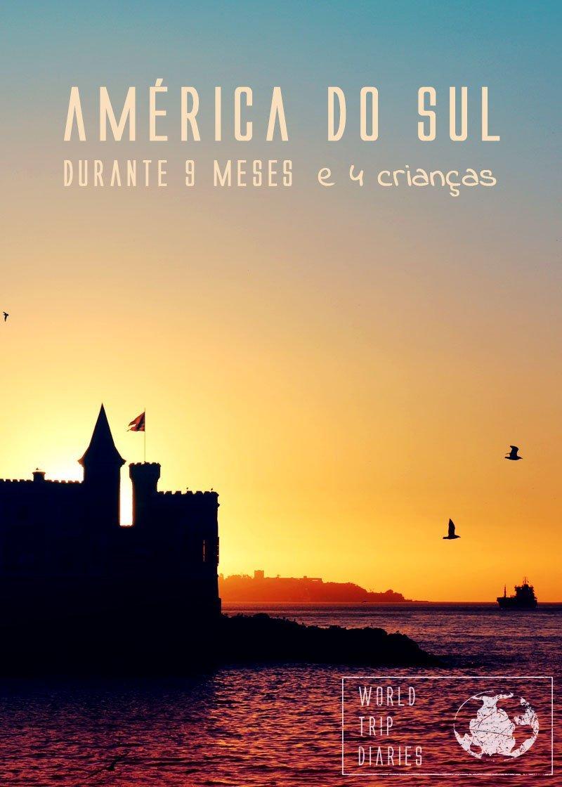 Viajar pela América do Sul por 9 meses com 4 crianças pode parecer loucura, mas foi muito bom! Clique para ler mais!