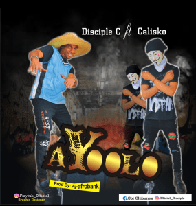 Disciple C Ft. Calisko – Ayoolo
