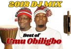 MIXTAPE: Latest Best Of Umu Obiligbo Dj Mixtape (2020)