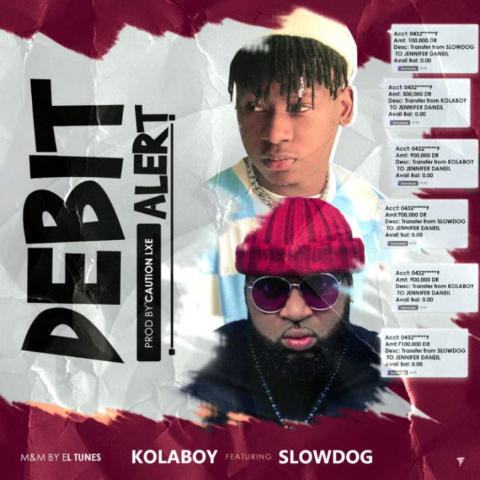 "Kolaboy – ""Debit Alert"" Ft. Slowdog"