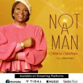 Mercy Oseghale – Not A Man