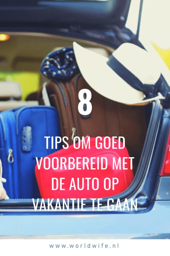 8 tips om goed voorbereid met de auto op vakantie te gaan #autovakantie #roadtrip #zomervakantie