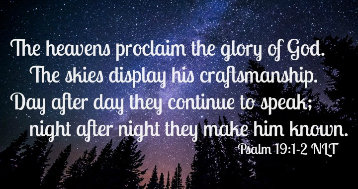 The Heavens Proclaim the Glory of God - Psalm 19:1-2 • Worship ...