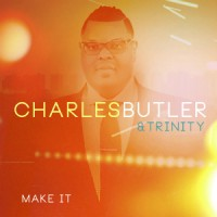 Photo of Charles Butler & Trinity Set To Drop New Music 'Make It' On June 3,2016