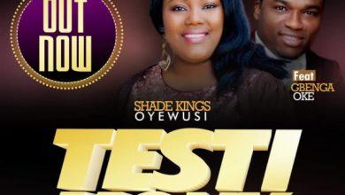 Photo of #Newmusic: Testimony By Shade Kings Oyewusi