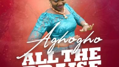 Photo of New Music Release:  All The Praise By Aghogho | @ageebims @7promediang