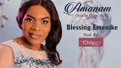 Photo of #FreshRelease: Amanam By Blessing Emenike @mrchiggy06
