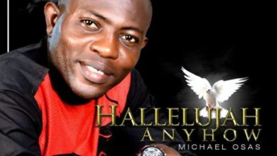 Photo of #Freshreleas: Hallelujah Anyhow By Michael Osas  | @mehondor77