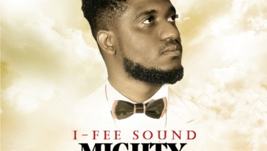 Photo of Brand New Release Titled:  Mighty God By I-Fee Sound | @officialifee, @7promediang