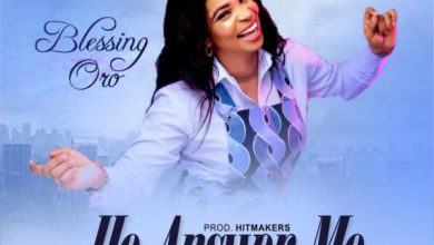 Photo of #FreshRelease: He Answer Me By Blessing Oro