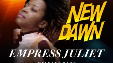 """Photo of #Anticipate: Empress Juliet Set To Release """"NEW DAWN"""""""